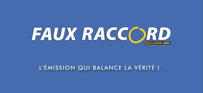 L'émission Faux Raccord d'Allociné.
